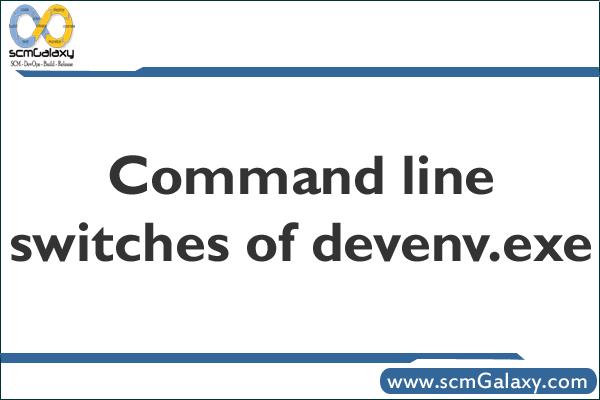 devenvexe-command-line-switches