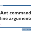 ant-command-line-arguments