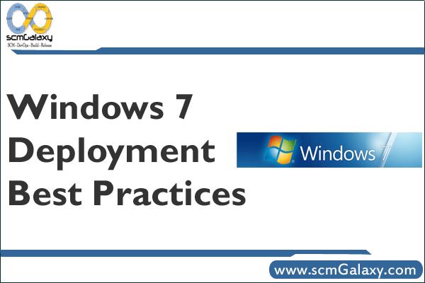 windows-7-deployment-best-practices