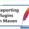 reporting-plugins-in-maven