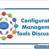 configuration-management-tools-discussion