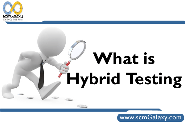 Hybrid Testing Introduction What Is