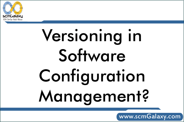 versioning-in-software-configuration-management