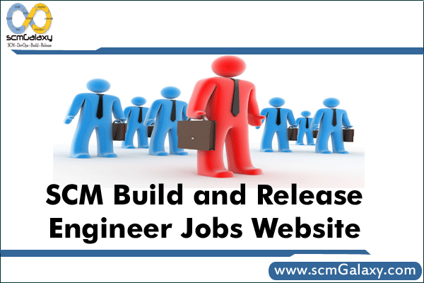 Scm Build And Release Engineer Jobs Website Portal Devopsschool Com