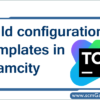 build-configuration-templates-in-teamcity