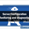 server-configuration-monitoring-and-diagnostics