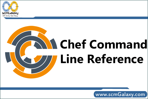 Chef Commands Line Reference | Chef Commands Line Guide