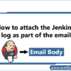 jenkins-build-log-as-part-of-the-email-body