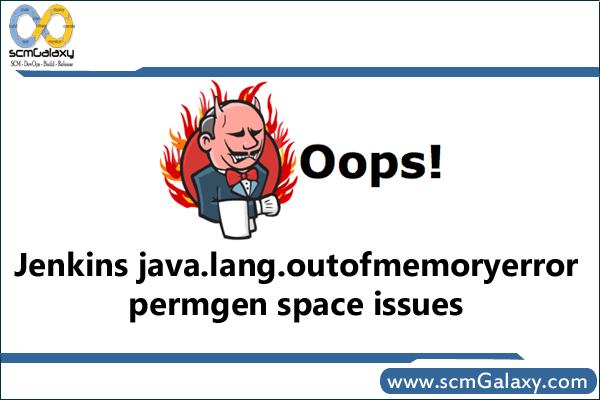 jenkins-java-lang-outofmemoryerror-permgen-space-issues