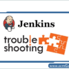 jenkins-troubleshooting