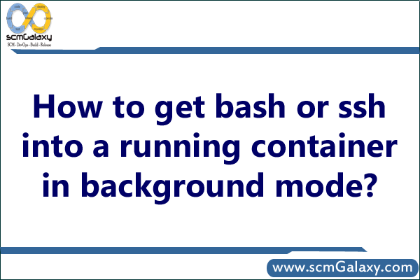 bash-or-ssh-into-a-running-container