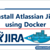 install-atlassian-jira-using-docker
