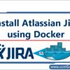 install-atlassian-jira-using-docker