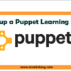 setup-a-puppet-learning-vm