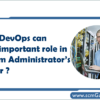 how-devops-can-play-important-role-in-system-administrator-s-career