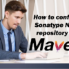configure-sonatype-nexus-repository-with-maven