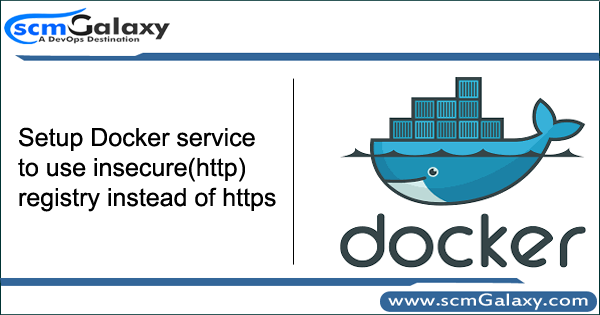 Setup Docker service to use insecure(http) registry instead
