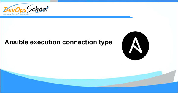 Ansible execution connection type - DevOps Tutorials