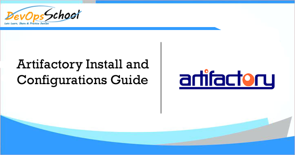 Artifactory Install and Configurations Guide - DevOps Tutorials
