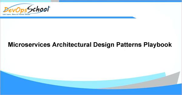 Microservices Architectural Design Patterns Playbook - DevOps Tutorials