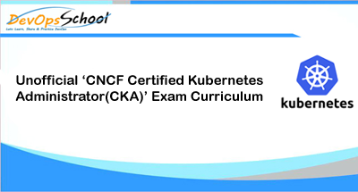 Unofficial 'CNCF Certified Kubernetes Administrator(CKA
