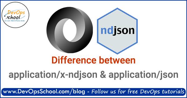 application-x-ndjson-and-application-json